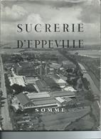 80 Eppeville Sucrerie D 'EPPEVILLE - Books, Magazines, Comics