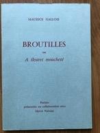 Maurice Gallois - Broutilles Ou A Fleuret Moucheté - Poésie