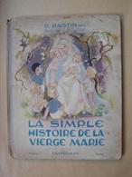 BD. 44. R. Bastin. Illustration D'Y. Englebert. La Simple Histoire De La Vierge Marie.  Casterman1947 - Autres