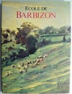ECOLE De BARBIZON (Peintres Millet Daubigny Dupré Corot Rousseau ...) (D. DURBE - A. DAMIGELLA)  * Voir 5 Scans * /M14 - Art
