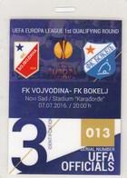 Official UEFA Ticket FC FK Vojvodina Novi Sad  FC FK Bokelj Kotor Montenegro 2016. Ticket  Football Match Europa League - Tickets D'entrée