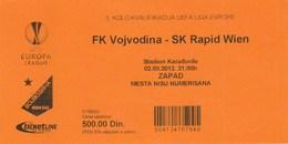 Ticket FC FK Vojvodina Novi Sad  FC SK Rapid Wien Vienna Austria 2012. Ticket  Football Match UEFA Europa League - Tickets D'entrée