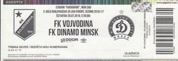 Ticket FC FK Vojvodina Novi Sad  FC Dinamo Minsk Belarus 2016. Ticket  Football Match UEFA Europa League - Tickets D'entrée
