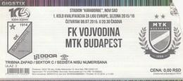 Ticket FC FK Vojvodina Novi Sad  FC MTK Budapest Hungary 2015. Ticket  Football Match UEFA Europa League - Tickets D'entrée