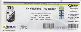 Ticket FC FK Vojvodina Novi Sad  FC AS Trencin Slovakia 2014. Ticket  Football Match UEFA Europa League - Tickets D'entrée