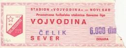 Ticket FC FK Vojvodina Novi Sad FK Celik Zenica 1990. Ticket  Football Match Yugoslavia First League - Tickets D'entrée