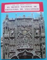 Juan Jose MARTIN GONZALEZ El Museo Nacional De Escultura De VALLADOLID - Ontwikkeling