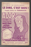 Partition Le Dire, C'est Bien Chanson Chantée Par Gabaroche Azor Opérette En 3 Actes Théâtre Des Bouffes-Parisiens 1932 - Opera