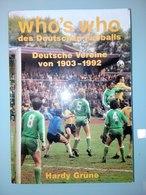 WHO'S WHO Des DEUTSCHEN FUSSBALLS - DEUTSCHE VEREINE 1903/1992 - Deportes