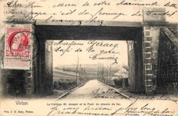 Virton -  Le Collège St. Joseph Et Le Pont Du Chemin De Fer - Virton
