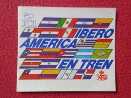 PEGATINA ADHESIVO STICKER IBEROAMERICA ÍBERO AMÉRICA EN TREN TRAIN ICI TRAINS PAISES BANDERAS FLAGS DESCUBRIMIENTO VER - Pegatinas