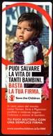 ITALIA - SEGNALIBRO / BOOKMARK - SAVE THE CHILDREN - PUOI SALVARE LA VITA DI TANTI BAMBINI - BASTA UNA FIRMA - Segnalibri