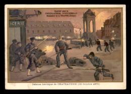 CHROMOS - CHOCOLATERIE D'AIGUEBELLE - DEFENSE DE CHATEAUDUN 1870 - FORMAT  13.5 X 9.5 CM - Aiguebelle
