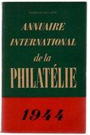 Annuaire International De La Philatelie 1944 350 P - Littérature