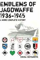 Aeronautica - Sestanovic Emblems Of Jagdwaffe 1936-1945 Complete History - 2012 - Altri