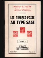 Dr R; Joany, Les Timbres 6 Poste Au Type Sage, Tome 1 - Poste Maritime & Histoire Postale