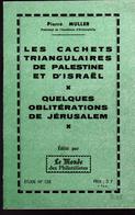 Pierre Muller, Les Cachets Triangulaires De Palestine Et D'Israel, Quelques Obliterations De Jerusalem - Fachliteratur