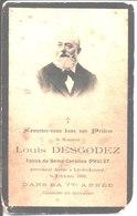 Souvenir Louis Desgodez. Epoux De Caroline D'Hulst. Décédé Le 9 Octobre 1909 à Lys Lez Lannoy. - Religion & Esotericism