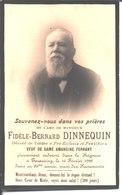 Souvenir Fidèle Bernard Dinnequin Veuf De Amandine Elise Elie Ferrant. Décédé Le 16 Février 1928 à Tourcoing. - Religion & Esotericism