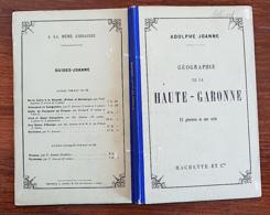 Géographie De LA HAUTE GARONNE 12 Gravures + 1 Carte 1880 Adolphe Joanne. FRAIS DE PORT INCLUS - Midi-Pyrénées