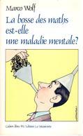 Marco Wolf - La Bosse Des Maths Est-elle Une Maladie Mentale ? - La Découverte - Sciences
