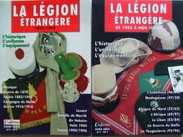 LA LEGION ETRANGERE 1831 A NOS JOURS HISTORIQUE UNIFORME EQUIPEMENT  UNIFORMES HORS SERIE N°6 & 7 - Livres