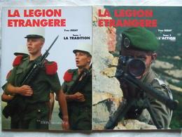 LA LEGION ETRANGERE  LA TRADITION  L ACTION PAR Y. DEBAY  2 TOMES. - Livres
