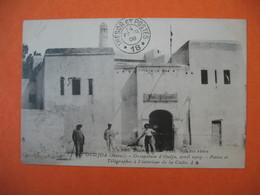 CPA   Maroc  Oudjda  Occupation D'Oudja Avril 1907 Postes Et Télégraphes à L'intérieur De La Casba  Pour La France  1908 - Morocco
