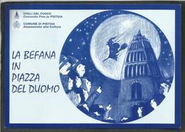 ITALIA REPUBBLICA ITALY REPUBLIC 7 1 2001 UNICEF LA BEFANA IN PIAZZA DEL DUOMO PISTOIA VIGILI DEL FUOCO CARTOLINA CARD - Manifestazioni
