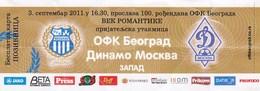 Ticket OFK Beograd Belgrade Serbia Vs Dynamo Dinamo Moscow Russia Friendly Match, Celebrate 100 Years 2011. - Tickets D'entrée