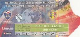 Ticket Serbia And Montenegro Vs Belgium Football Match 2005. - Tickets D'entrée