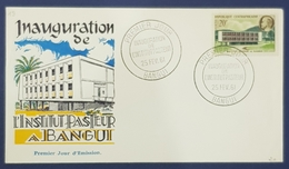 1961 FDC, Inauguration De L' Institut Pasteur A Bangui, Republique Centrafricaine - Centrafricaine (République)