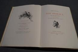 RARE,1887,Giacomelli,Nos Oiseaux,André Theuriet,compositions Giacomelli,200 Pages,28,5 Cm./19,5 Cm. - Boeken, Tijdschriften, Stripverhalen