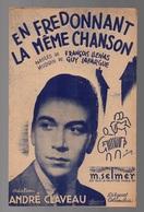 Partition En Fredonnant La Même Chanson Création André Claveau De 1942 - Partitions Musicales Anciennes