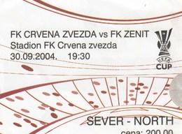 Ticket FC Red Star Crvena Zvezda  Belgrade Serbia FC Zenit Saint Petersburg Russia 2004.  Fc Football Match UEFA Cup - Tickets D'entrée