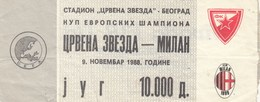 Ticket FC Red Star Crvena Zvezda Belgrade Serbia Yugoslavia AC Milan Italy Italia 1988.  Fc Football Match UEFA - Match Tickets