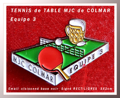 SUPER PIN'S TENNIS De TABLE : Club MJC COMAR, Equipe 3 En émail Cloisonné Base Noire, Signé RECTILIGNES, 3X2cm - Tennis De Table