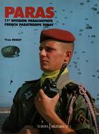 PARAS 11e DIVISION PARACHUTISTE FRENCH PARATROOPERS TODAY  PAR Y. DEBAY - Livres