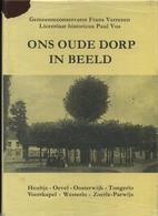 Westerlo - Heultje - Tongerlo - Oevel - Voortkapel - Zoerle Parwijs - Oosterwijk (ONS OUDE DORP IN BEELD - Books, Magazines, Comics