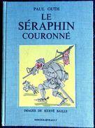 Paul Guth - Le Séraphin Couronné - Éditions Berger- Levrault - ( 1961 ) . - Other