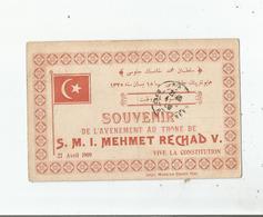 SOUVENIR DE L'AVENEMENT AU TRONE DE S M I MEHMET RECHAD V  VIVE LA CONSTITUTION 27 AVRIL  1909 - Turquie