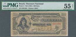 Brazil / Brasilien: 500 Reis ND(1901) P. 2, In Condition: PMG Graded 55 AUNC NET (Previously Mounted - Brésil