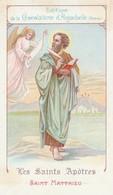 Images Religieuses : Les Saints Apotres : Saint Matthieu : 21 Septembre ( Aiguebelle - Drome ) - Santini