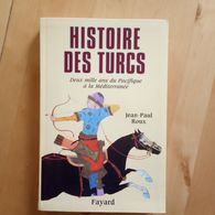 Histoire Des Turcs - Deux Mille Ans Du Pacifique À La Méditerranée - Jean-Paul Roux - History