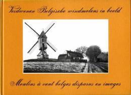 BOEK - Thema: (wind) Molen/moulin - Verdwenen Belgische Windmolens In Beeld Door André Ver Elst (1978) - Gezocht! - Histoire