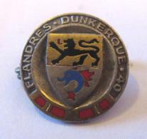 France - Insigne / Broche Militaire Anciens Combattants Flandre Dunkerque 40 - Arthus Bertrand - TBE - Insignes & Rubans