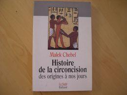 Histoire De La Circoncision - Des Origines À Nos Jours - Malek Chebel - Histoire