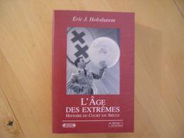 L'age Des Extrêmes - Le Court Vingtième Siècle 1914-1991 - Eric Hobsbawm - Histoire