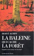 Hervé Kempf - La Baleine Qui Cache La Forêt - La Découverte - Politik