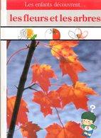 Jeunesse : Les Enfants Découvrent Les Fleurs Et Les Arbres (ISBN 2734404893) - Other